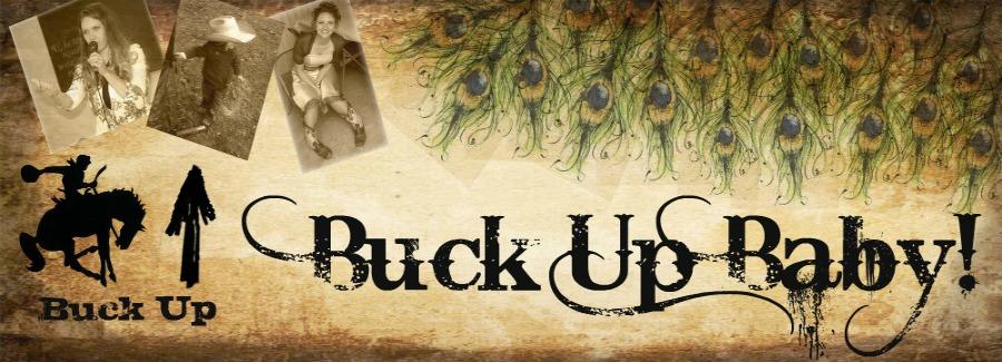 Buck Up Baby!