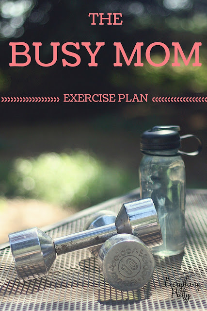 Busy mom exercise plan.