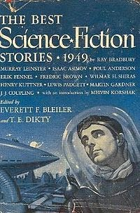 Cover of short story anthology The Best Science Fiction Stories 1949, edited by Everett F Bleiler and T E Dikty