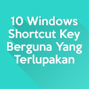 10 Windows Shortcut Key Berguna Yang Sudah Terlupakan - Mas Devz