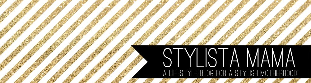Stylista Mama | A lifestyle blog for a stylish motherhood