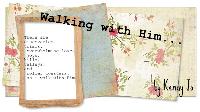 Walking with Him...