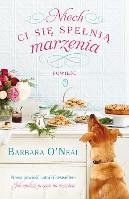 """""""Niech ci się spełnią marzenia"""" – Barbara O'Neal"""