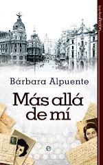 """""""MÁS ALLÁ DE MÍ"""", nueva novela de BÁRBARA ALPUENTE"""