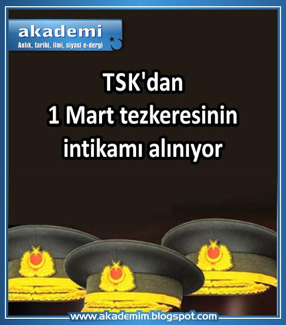 TSK'dan 1 Mart tezkeresinin intikamı alınıyor