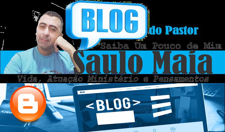 PASTOR SAULO MAIA