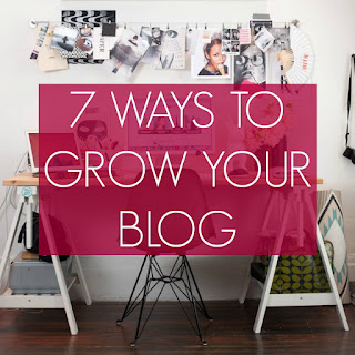 7 Ways To Grow Your Blog & Increase Your Traffic & Follower Count