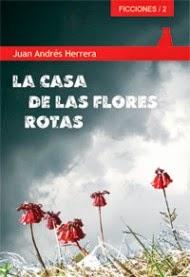 casa, flores, rotas, juan andres, herrera, novela, narrativa, canaria,