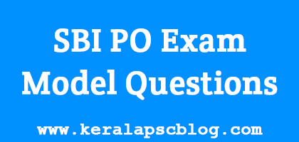 State Bank of India Probationary Officer [SBI PO] Exam Model Questions