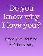 . gave me a hug and said Do you know why I love you? (why love you )