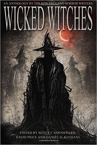 And don't miss Wicked Witches: An Anthology of The New England Horror Writers