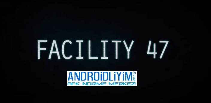 Facility 47 Android APK İndir - androidliyim