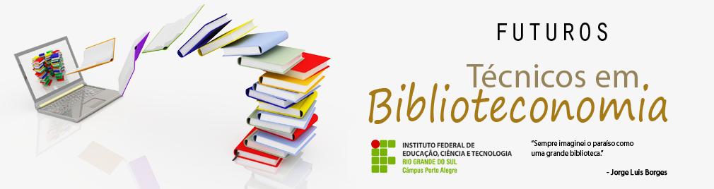 Futuros Técnicos em Biblioteconomia | IFRS/PoA