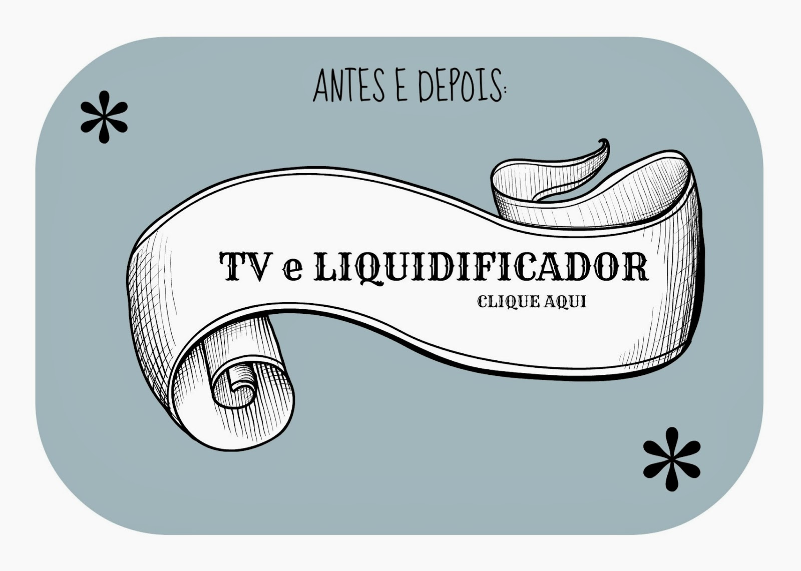 TV E LIQUIDIFICADOR REFORMA