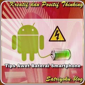 Tips Awet Baterai Smartphone