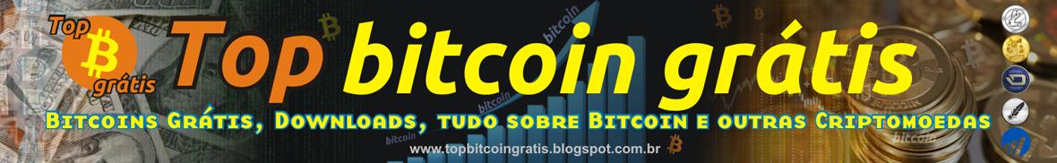 Top Bitcoin Grátis - Bitcoins Grátis, Downloads, tudo sobre Bitcoin e outras Criptomoedas!