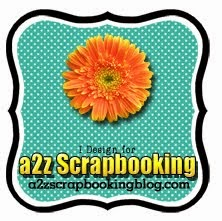A2ZScrapbooking Design Team - July 2014 - Present