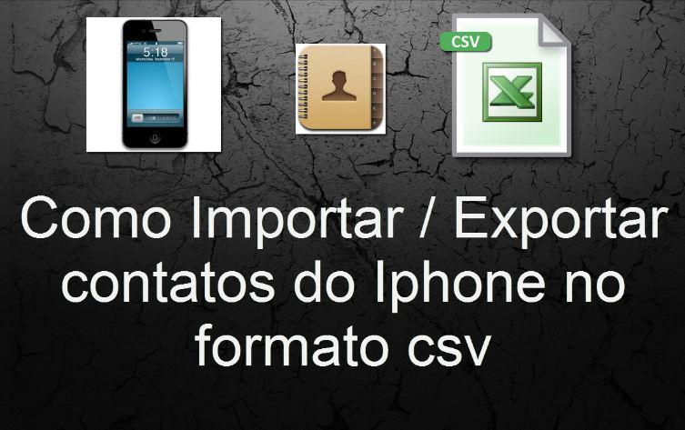dicas como importarexportar contatos do iphone no
