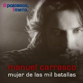 Manuel Carrasco - Mujer de las Mil Batallas (8 Palabras, 1 Meta)