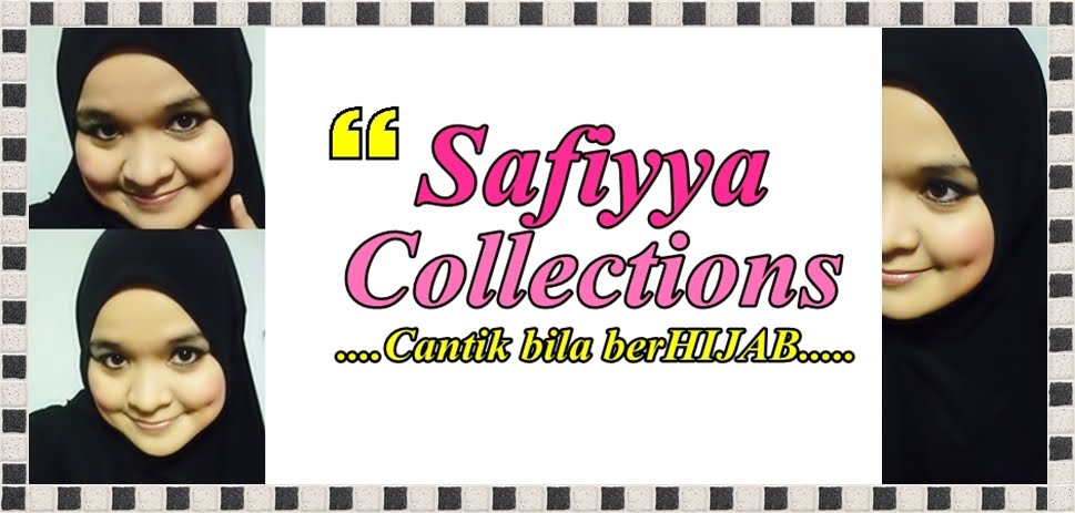 Safiyya Collections ~ Cantik bila berHIJAB