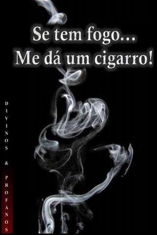 Se Tem Fogo... Me Dá Um Cigarro