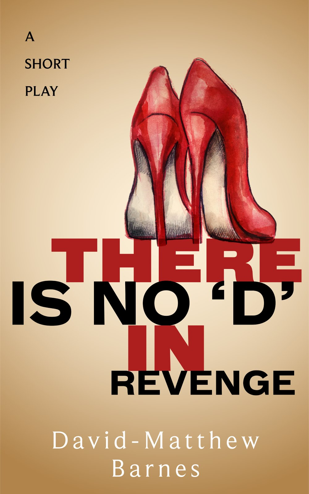 THERE IS NO 'D' IN REVENGE
