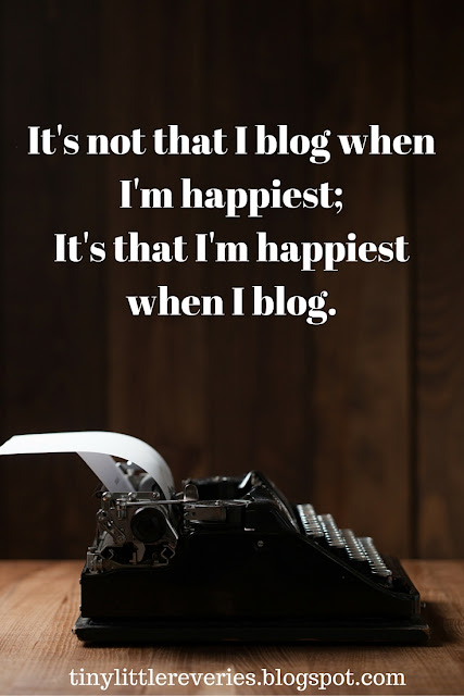 Quote about how blogging  makes me happy.