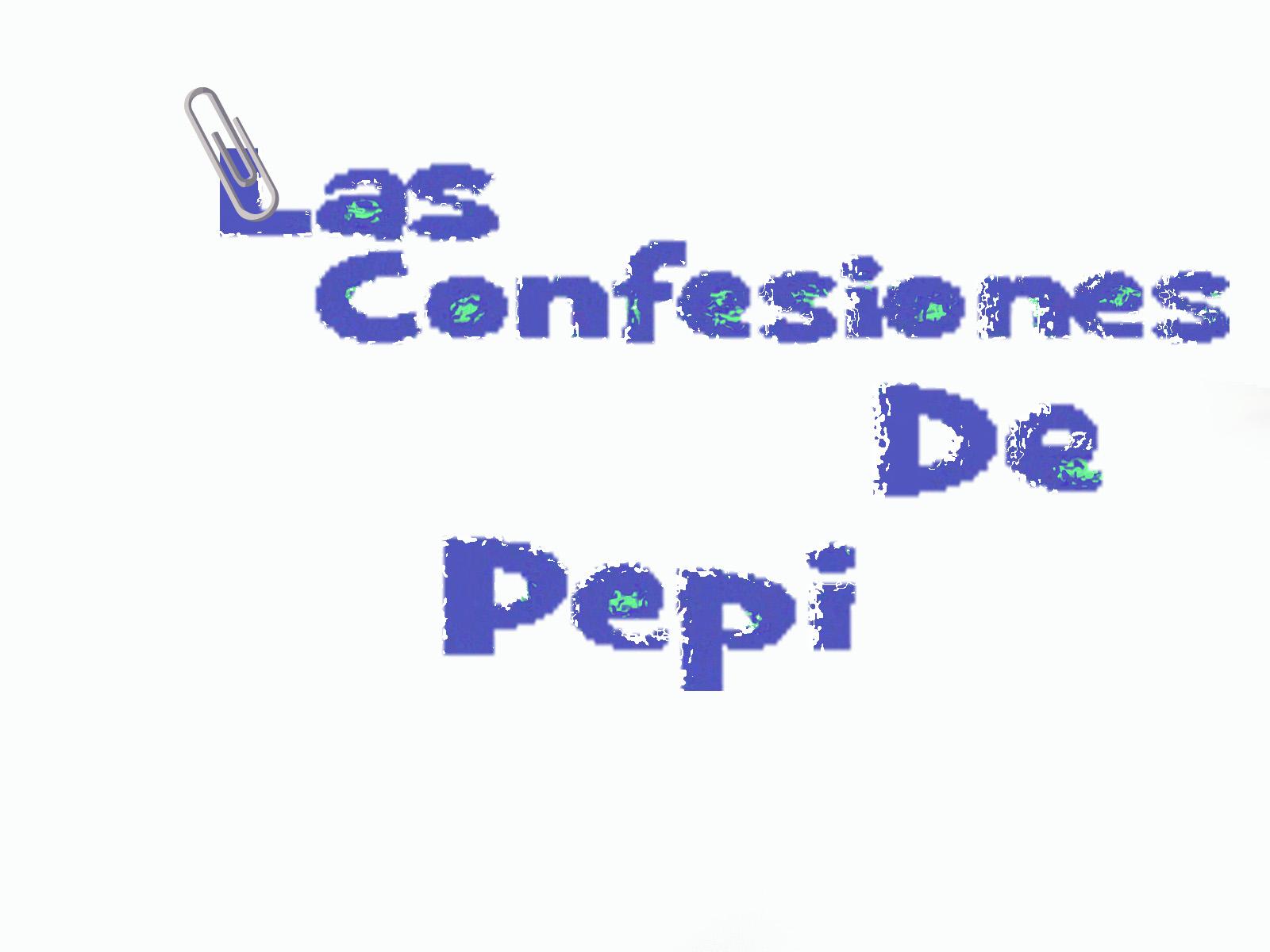 Las confesiones de Pepi