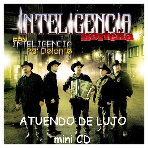 Inteligencia Norteña - Atuendo De Lujo (Mini CD) (2013)