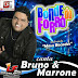 Bonde Do Forro Canta Bruno & Marrone