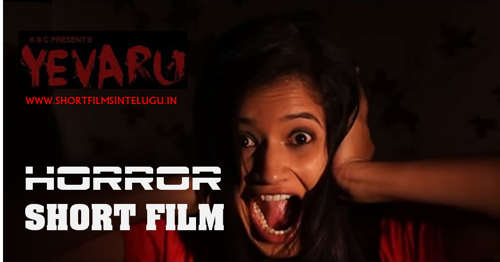 YEVARU Telugu Short Film