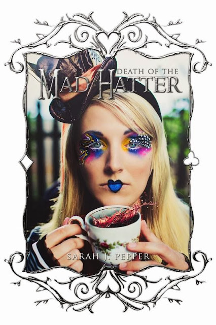 Spotlight + Giveaway – Death of the Mad Hatter by Sarah J. Pepper