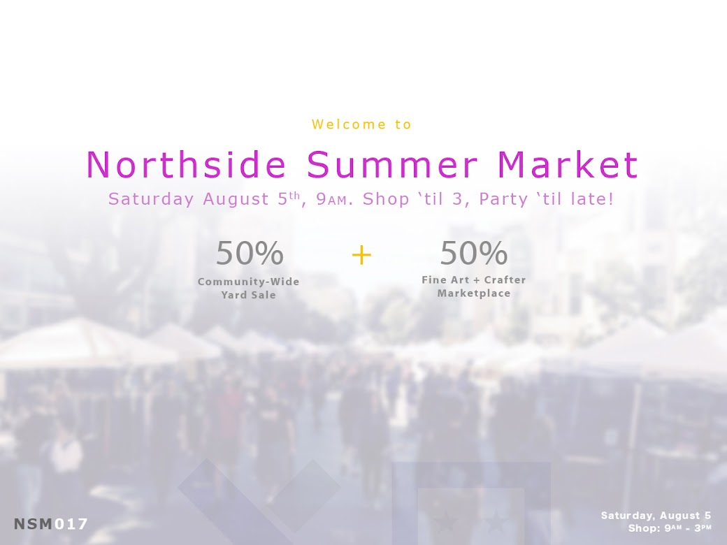Northside Summer Market // A Community-Wide Yard Sale & Art Fair
