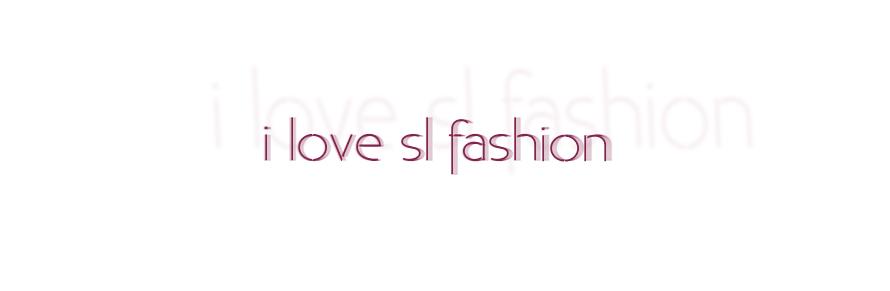 I Love SL Fashion
