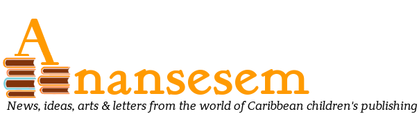 Anansesem - The Caribbean Children's Literature Ezine