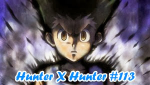Hunter X Hunter Episode 113 Subtitle Indonesia