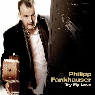 Philipp Fankhauser - 2011 - Try My love