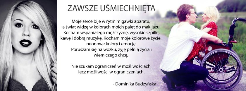 - DOMINIKA BUDZYSKA - JEST WE MNIE TAKA SIA, JAKA W YCIU WAM SI NIE NIA. :)