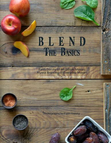 BLEND E-Book Release + Giveaway (over $1750 in prizes!) #BlendSmoothies | www.girlichef.com
