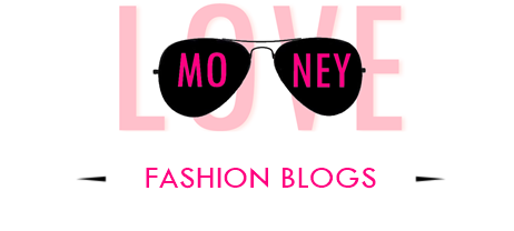 Blog LOVE MONEY | Fashion blogs