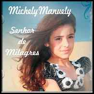 Download CD Michely Manuely   Senhor de Milagres