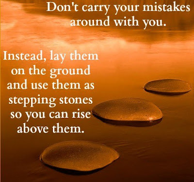 Don't carry your mistakes around with you.