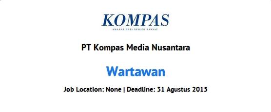 lowongan kerja wartawan harian kompas agustus 2015