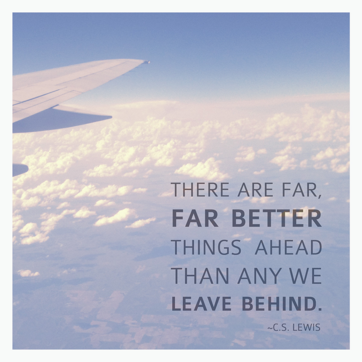 Cs Lewis Quotes On Life Far Better Things In The Future  The Best Collection Of Quotes