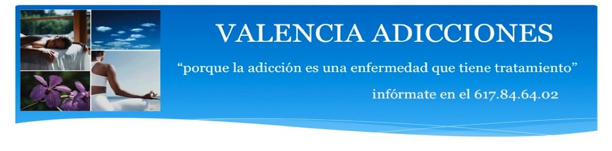 VALENCIA ADICCIONES ®
