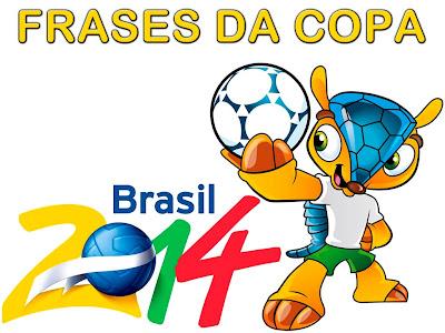 Frases da Copa 2014 - Brasil