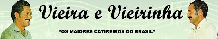 VIEIRA E VIEIRINHA