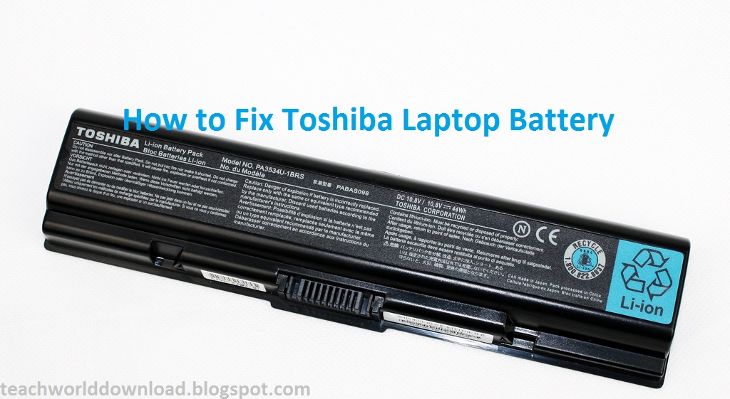 Tech World: Toshiba laptop battery not charging [How To Fix]