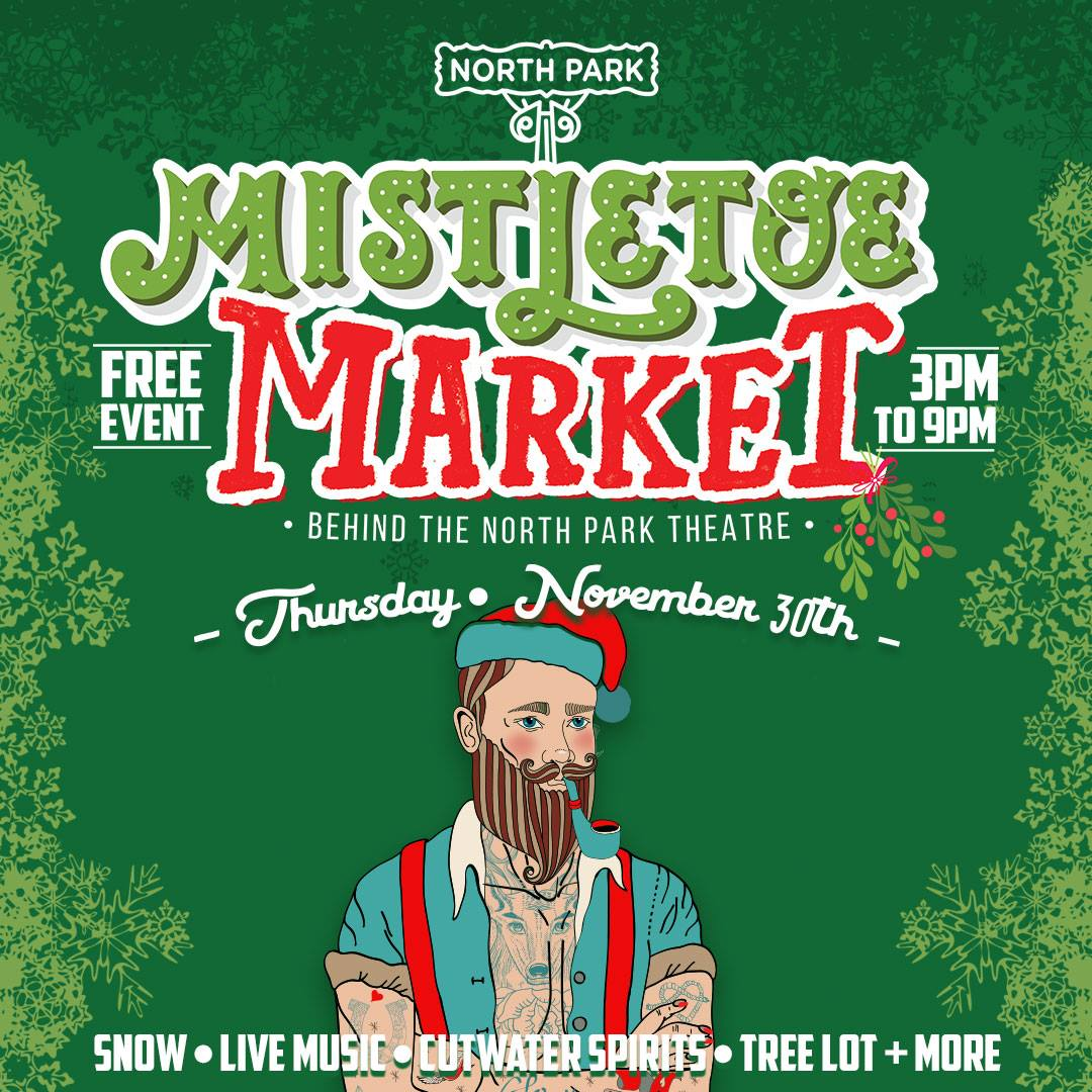 Start your holiday shopping and celebrations at North Park's Mistletoe Market on November 30!