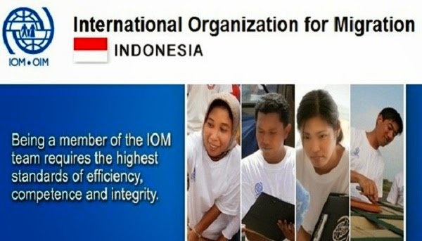 INTERNATIONAL ORGANIZATION FOR MIGRATION (IOM) : POSITION INFORMATION, ORGANIZATIONAL CONTEXS AND SCOPE AND RESPONBILITIES AND ACOUNTABILITIES, COMPETENCIES, EDUCATION AND ECPERIENCE - KOTA BANDA ACEH, ACEH